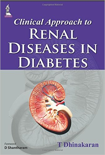 Clinical Approach to Renal Diseases in Diabetes 1st Edition