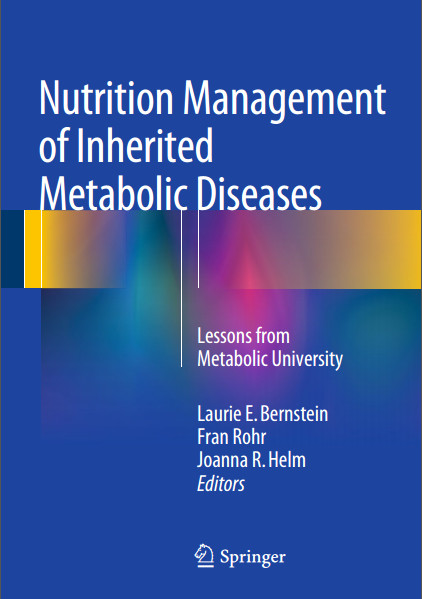 Nutrition Management of Inherited Metabolic Diseases: Lessons from Metabolic University 2015th Edition