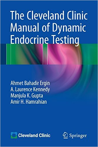 The Cleveland Clinic Manual of Dynamic Endocrine Testing 2015th Edition