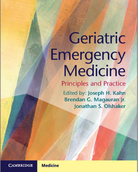 Geriatric Emergency Medicine: Principles and Practice 1st Edition
