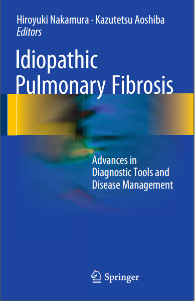 Idiopathic Pulmonary Fibrosis: Advances in Diagnostic Tools and Disease Management 1st ed. 2016 Edition