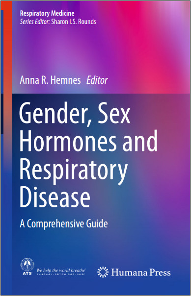 Gender, Sex Hormones and Respiratory Disease: A Comprehensive Guide (Respiratory Medicine) 1st ed. 2016