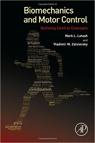 Biomechanics and Motor Control: Defining Central Concepts 1st Edition