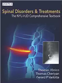 Spinal Disorders and Treatments: The NYU-HJD Comprehensive Textbook 1st Edition