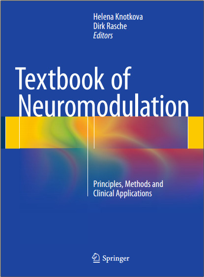 Textbook of Neuromodulation: Principles, Methods and Clinical Applications 2015th Edition