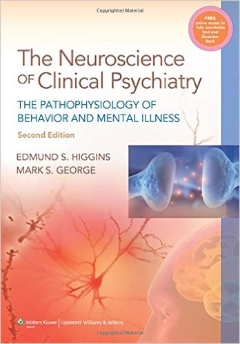 Neuroscience of Clinical Psychiatry: The Pathophysiology of Behavior and Mental Illness Second Edition