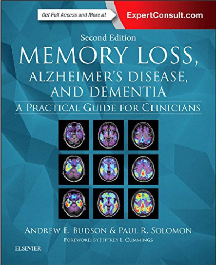 Memory Loss, Alzheimer's Disease, and Dementia: A Practical Guide for Clinicians, 2e 2nd Edition