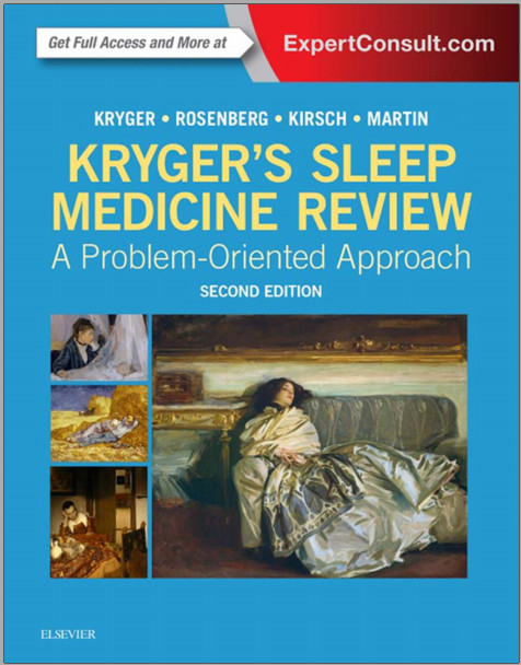 Kryger's Sleep Medicine Review: A Problem-Oriented Approach, 2e 2nd Edition