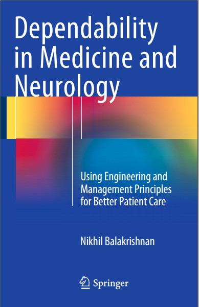 Dependability in Medicine and Neurology: Using Engineering and Management Principles for Better Patient Care 2015th Edition