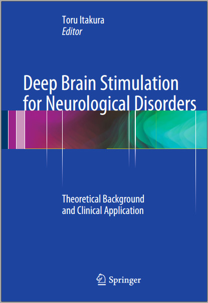 Deep Brain Stimulation for Neurological Disorders: Theoretical Background and Clinical Application 2015th Edition