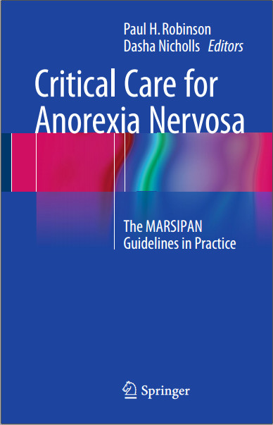 Critical Care for Anorexia Nervosa: The MARSIPAN Guidelines in Practice 2015th Edition