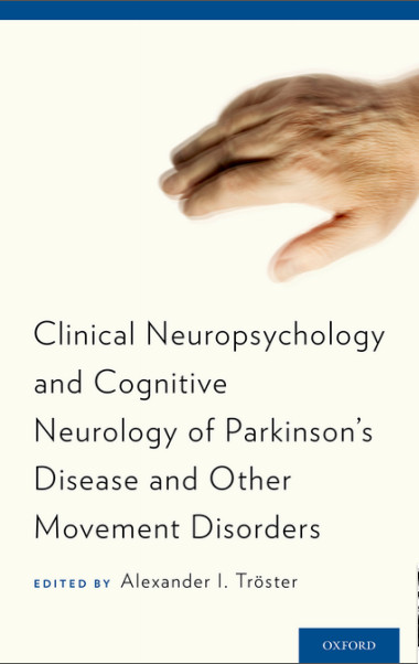Clinical Neuropsychology and Cognitive Neurology of Parkinson's Disease and Other Movement Disorders 1st Edition