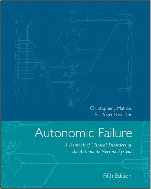 Autonomic Failure: A Textbook of Clinical Disorders of the Autonomic Nervous System 5th Edition