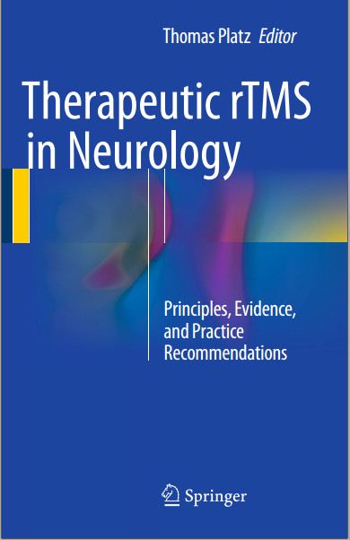 Therapeutic rTMS in Neurology: Principles, Evidence, and Practice Recommendations 1st ed. 2016
