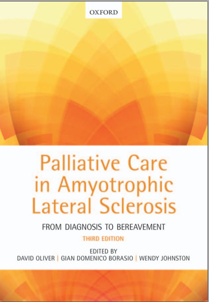 Palliative Care in Amyotrophic Lateral Sclerosis: From Diagnosis to Bereavement 3rd Edition