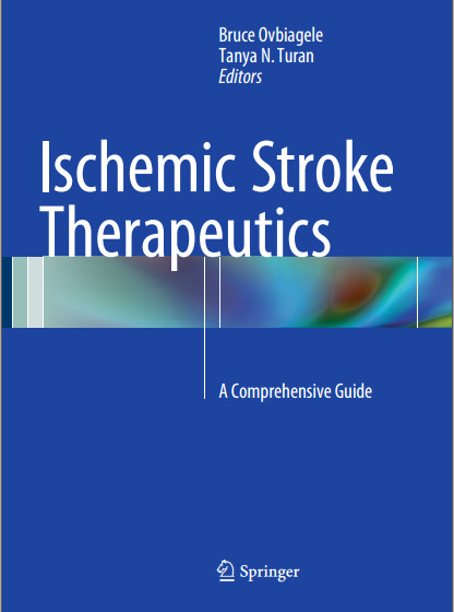 Ischemic Stroke Therapeutics: A Comprehensive Guide 1st ed. 2016 Edition