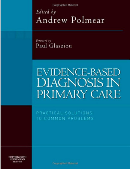 Evidence-Based Diagnosis in Primary Care: Practical Solutions to Common Problems, 1e 1st Edition