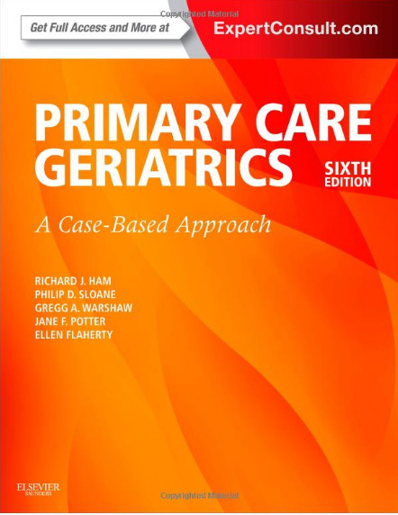 Ham's Primary Care Geriatrics: A Case-Based Approach (Expert Consult: Online and Print), 6e (Ham, Primary Care Geriatrics) 6th Edition