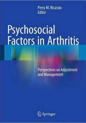 Psychosocial Factors in Arthritis: Perspectives on Adjustment and Management 1st ed. 2016 Edition