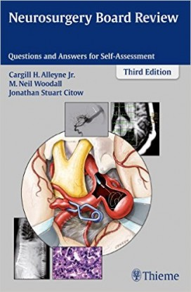 Neurosurgery Board Review: Questions and Answers for Self-Assessment 3rd edition