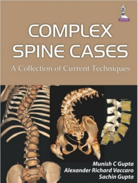 Complex Spine Cases: A Collection of Current Techniques 1st Edition