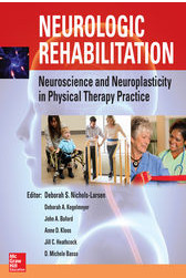 Neurologic Rehabilitation: Neuroscience and Neuroplasticity in Physical Therapy Practice