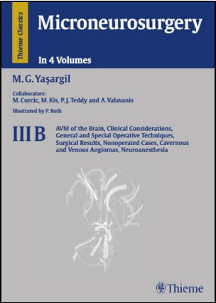 Microneurosurgery III-B: Avm of the Brain, Clinical Considerations, General and Special Operative Techniques, Surgical Results