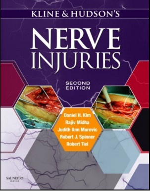 Kline and Hudson's Nerve Injuries: Operative Results for Major Nerve Injuries, Entrapments and Tumors, 2nd Edition