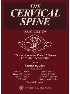 The Cervical Spine: The Cervical Spine Research Society Editorial Committee Fourth Edition