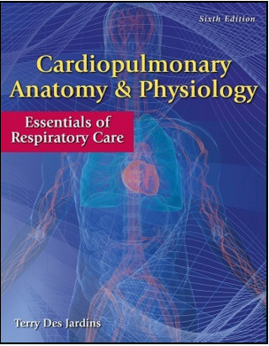 Cardiopulmonary Anatomy & Physiology: Essentials of Respiratory Care, 6th Edition
