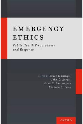 Emergency Ethics : Public Health Preparedness and Response