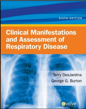 Clinical Manifestations & Assessment of Respiratory Disease, 6th Edition