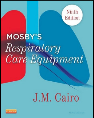 Mosby's Respiratory Care Equipment, 9th Edition