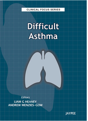 Difficult Asthma: Clinical Focus Series