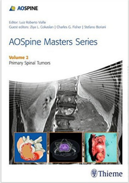 AOSpine Masters Series Volume 2: Primary Spinal Tumors 1st Edition