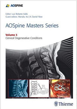 AOSpine Masters Series Volume 3: Cervical Degenerative Conditions 1st Edition