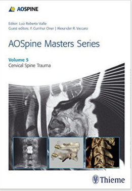 AOSpine Masters Series, Volume 5: Cervical Spine Trauma 1st Edition