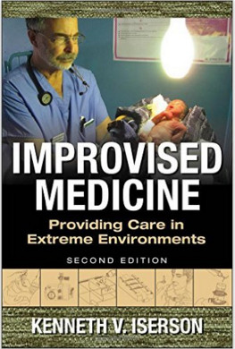 Improvised Medicine: Providing Care in Extreme Environments, 2nd edition 2nd Edition