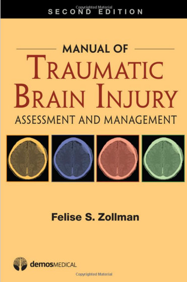 Manual of Traumatic Brain Injury: Assessment and Management 2nd Edition