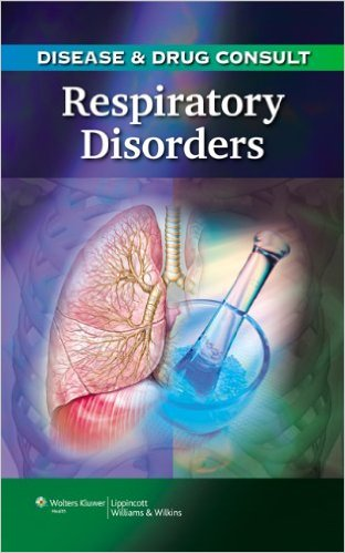 Disease & Drug Consult: Respiratory Disorders Kindle Edition