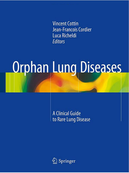 Orphan Lung Diseases: A Clinical Guide to Rare Lung Disease 2015th Edition