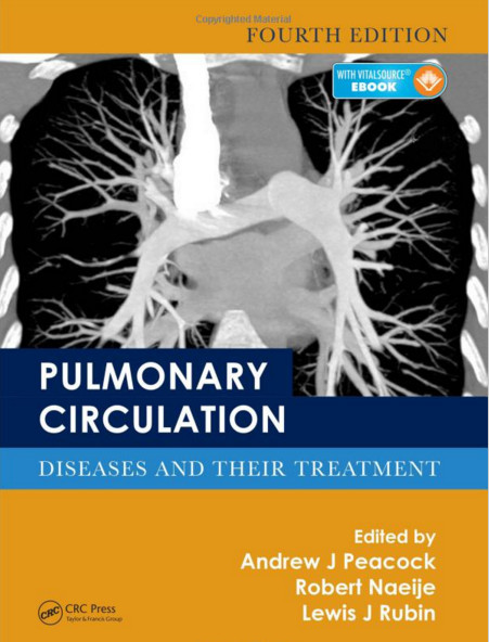 Pulmonary Circulation: Diseases and Their Treatment, Fourth Edition 4th Edition