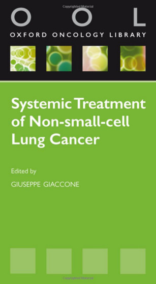 Systemic Treatment of Non-Small Cell Lung Cancer (Oxford Oncology Library) 1st Edition