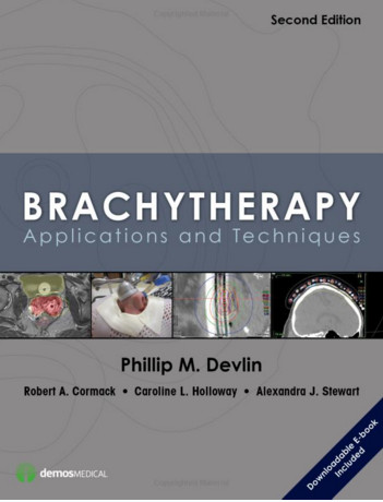 Brachytherapy, Second Edition: Applications and Techniques 2nd Edition