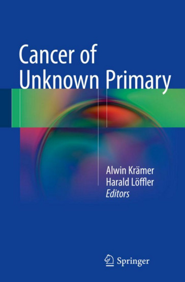 Cancer of Unknown Primary 1st ed. 2016 Edition