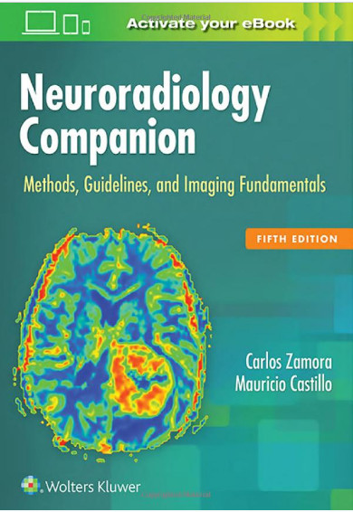 Neuroradiology Companion: Methods, Guidelines, and Imaging Fundamentals Fifth Edition
