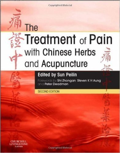 The Treatment of Pain with Chinese Herbs and Acupuncture, 2e