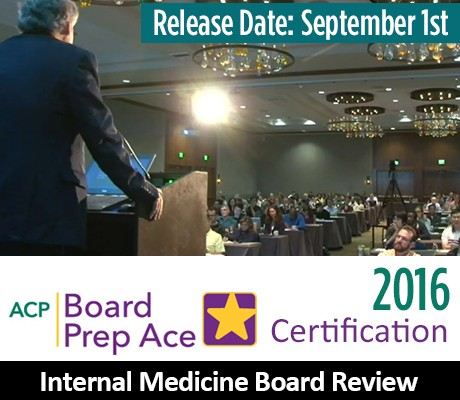 2016 Internal Medicine Board Review Course – Videos