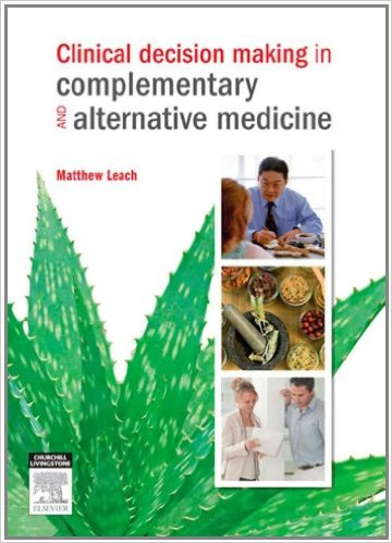 Clinical Decision Making in Complementary & Alternative Medicine, 1e 1st Edition