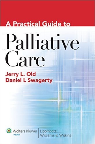 A Practical Guide to Palliative Care 1st Edition